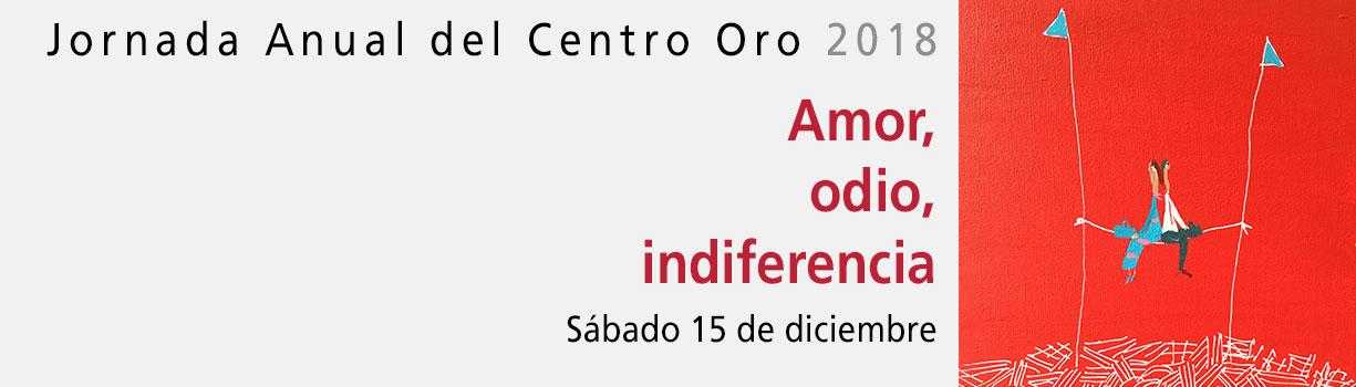 Jornada Anual del Centro Oro: «Amor, odio, indiferencia»