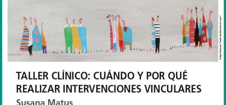 Taller Clínico: Cuándo y por qué realizar intervenciones vinculares