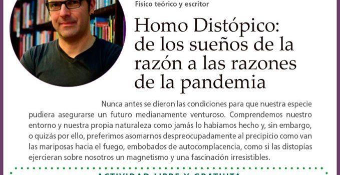 Homo Distópico: De los sueños de la razón a las razones de la pandemia